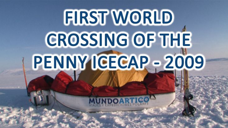 First complete crossing of the Penny Icecap worldwide - 2009
